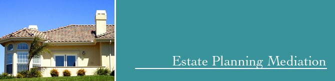 Estate Planning Mediation
